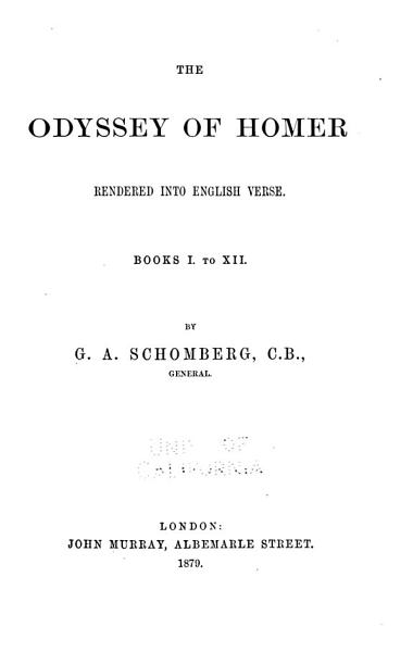 Download The Odyssey of Homer Rendered Into English Verse      Books I  to XII Book