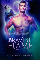 Bravest Flame: A Mythical Knights Paranormal Romance