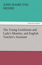The Young Gentleman and Lady's Monitor, and English Teacher's Assistant