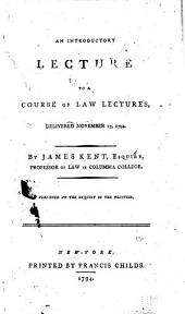 An Introductory Lecture to a Course of Law Lectures, Delivered November 17, 1794