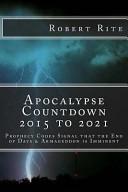 Apocalypse Countdown 2015 To 2021 Book PDF