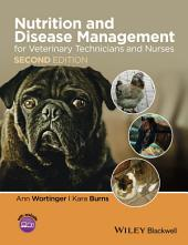 Nutrition and Disease Management for Veterinary Technicians and Nurses: Edition 2