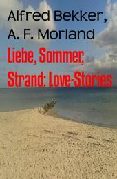Liebe, Sommer, Strand: Love-Stories