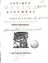Antiquae musicae auctores septem graece et latine Marcus Meibomius restituit ac notis explicavit, volumen I [-volumen II]