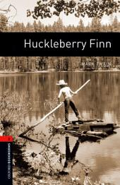 Huckleberry Finn Level 2 Oxford Bookworms Library: Edition 3