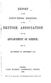 Report of the ... Meeting of the British Association for the Advancement of Science: Volume 53, Part 4