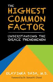 The Highest Common Factor: Understanding the grace phenomenon