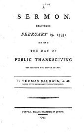 A Sermon delivered February 19, 1795, the day of public thanksgiving, etc
