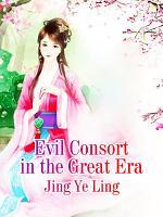 Evil Consort in the Great Era
