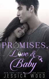 Promises, Love and Baby