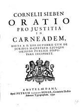 Cornelii Sieben Oratio pro justitia in Carneadem: Volume 9