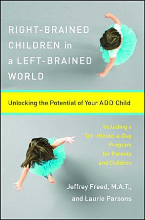 Right Brained Children in a Left Brained World PDF