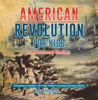 American Revolution for Kids   US Revolutionary Timelines   Colonization to Abolition   4th Grade Children s American Revolution History PDF