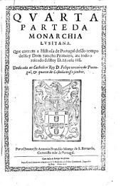 Que contem a historia de Portugal desdo tempo del Rey Dom Sancho Primeiro, ate todo o reinado del Rey D. Afonso III: 4