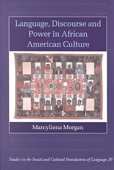 Language  Discourse and Power in African American Culture PDF