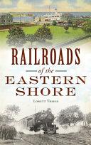 Railroads of the Eastern Shore