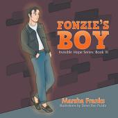 Fonzie'S Boy: Invisible Hope Series:, Book 3