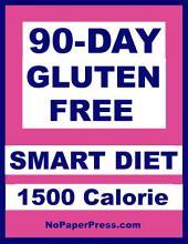 90-Day Gluten-Free Smart Diet - 1500 Calorie