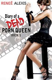 Diary of a Dead Porn Queen: Volume 1