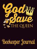 God Save the Queen Beekeeper Journal PDF
