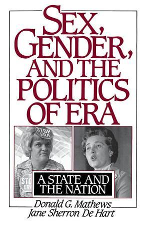 Sex  Gender  and the Politics of ERA PDF