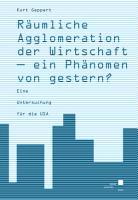 R  umliche Agglomeration der Wirtschaft   ein Ph  nomen von gestern  Eine Untersuchung f  r die USA PDF