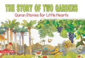 The Story of Two Gardens: Quran Stories for Little Hearts (Goodword)