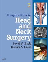 Complications in Head and Neck Surgery E Book PDF