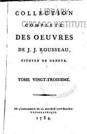 Collection complète des oeuvres de J. J. Rousseau, citoyen de Genève: Volume23