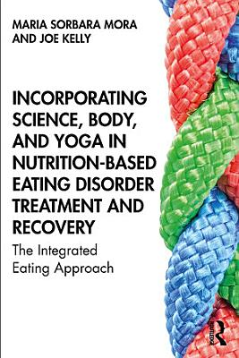 Incorporating Science  Body  and Yoga in Nutrition Based Eating Disorder Treatment and Recovery PDF