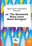Open and Unabashed Reviews on the Berenstain Bears Learn about Strangers