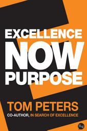 Excellence Now: Purpose