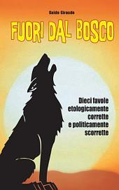 Fuori dal Bosco: Dieci favole etologicamente corrette e politicamente scorrette