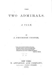 The Two Admirals: A Tale, Volume 22