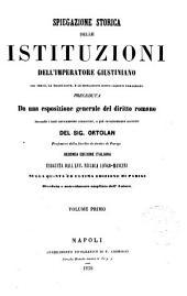 Spiegazione storica delle istituzioni dell'imperatore Giustiniano col testo, la traduzione, e le spiegazioni sotto ciascun paragrafo: Volume 1
