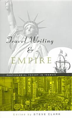 Travel Writing and Empire PDF
