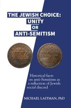 The Jewish Choice  Unity or Anti Semitism PDF