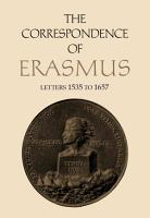 The Correspondence of Erasmus   Letters 1535 1657 PDF