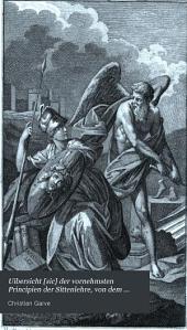 Uibersicht [sic] der vornehmsten Principien der Sittenlehre, von dem Zeitalter des Aristoteles an bis auf unsre Zeiten