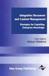 Integrative Document & Content Management: Strategies for Exploiting Enterprise Knowledge