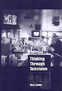 Thinking Through Television Book