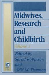 Midwives, Research and Childbirth: Volume 3
