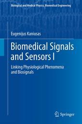 Biomedical Signals and Sensors I: Linking Physiological Phenomena and Biosignals