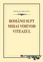 Românii supt Mihai Voievod Viteazul