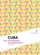 Cuba : La révolution transgressée: L'Âme des Peuples