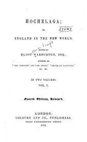 Hochelaga: Or, England in the New World, Volume 1