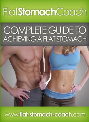 Complete Guide to Achieving a Flat Stomach