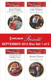 Harlequin Presents September 2015 - Box Set 1 of 2: The Greek Commands His Mistress\Traded to the Desert Sheikh\A Pawn in the Playboy's Game\From One Night to Wife