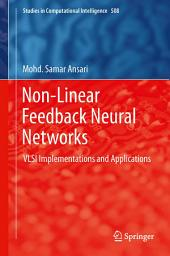 Non-Linear Feedback Neural Networks: VLSI Implementations and Applications