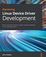 Mastering Linux Device Driver Development PDF